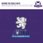 Behind the Goals: Futsal in Scotland