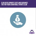 Guidance - Tax for your charitable sports club